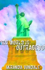 This World is Outrageous by MVondale