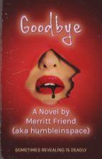 Goodbye - A Script Novel by humbleinspace
