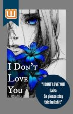 I Don't Love You by -asdfghjkLOVE