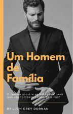 Um Homem de Família by LuuhGreyDornan