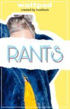 RANTS by trustlouis