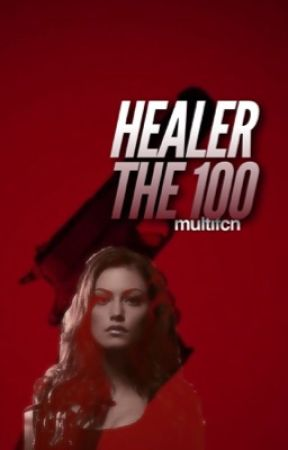 healer ☞ the 100 by multifcn