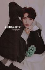 a witch's love/hwang hyunjin✔️ by ultsyanjun