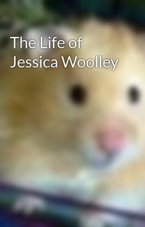 The Life of Jessica Woolley by peacelovedance