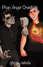 Phan Angst Oneshots by ghost_nebula