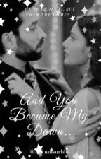 And You Become My Dawn by Nakuulsurbhi