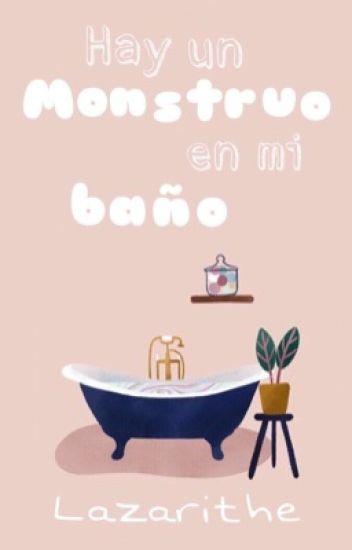 Hay un monstruo en mi baño