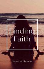 Finding Faith  by Shannnxoxo