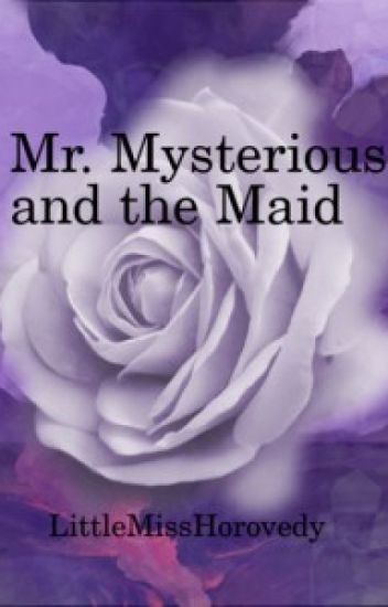 MR. MYSTERIOUS AND THE MAID
