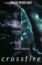 Crossfire ••• Andy Strucker [Book 2]  by ViolaBlack17