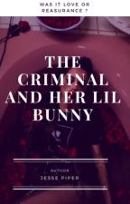 The Criminal and Her Lil Bunny  by jinsinner