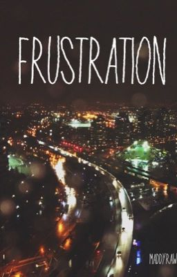 Frustration -SERIES-