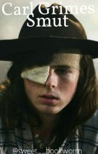 Carl Grimes Smut by Sweet__Bookworm