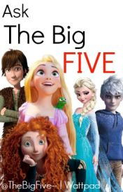 Ask The Big Five! by TheBigFive--
