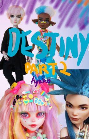 Destiny Part 2 [Ayako + Ty Tanium] by Salavator16