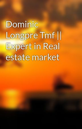 Dominic Longpre Tmf    Expert in Real estate market by dominiclongpre