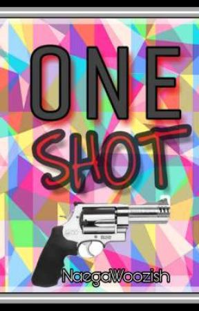 ONE SHOT🔫 by NaegaWoozish