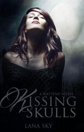 Kissing Skulls *Revised* by nikki_says_so