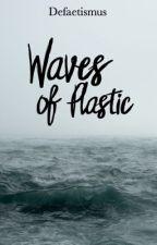 Waves of Plastic by Defaetismus
