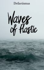 Waves of Plastic by Defaetismus