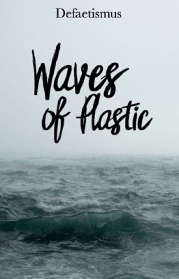 Waves of Plastic