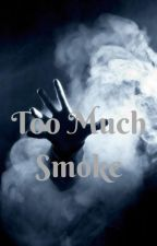 Too Much Smoke by DynamMiller