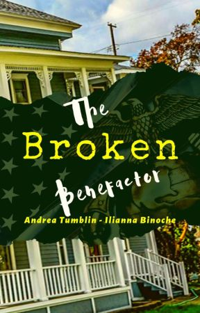 The Broken Benefactor (COMPLETED - 3rd EDITING) #BWWM by iliannabinoche
