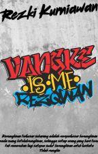 Vangke.Is.Me by Rezqwan