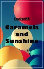 Caramels and Sunshine by JesslynKR