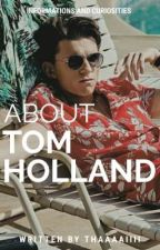 About Tom Holland by thaaaaiiii