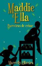 Maddie & Ella: Parceiras de crime by cellyOliv