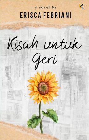 Kisah untuk Geri (Telah Terbit) by Eriscafebriani