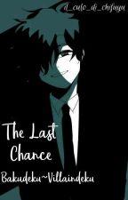 The Last Chance Bakudeku~Villain Deku by waifu_di_Midoriya