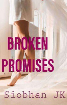 BROKEN PROMISES  by SiobhanJK