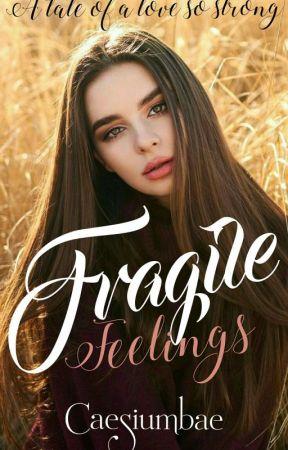 Fragile Feelings by caesiumbae
