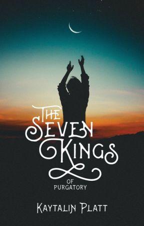 The Seven Kings of Purgatory by kaytalinplatt