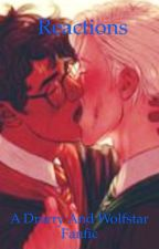 Reactions ( a Wolfstar and Drarry fanfic) by JilyFan123