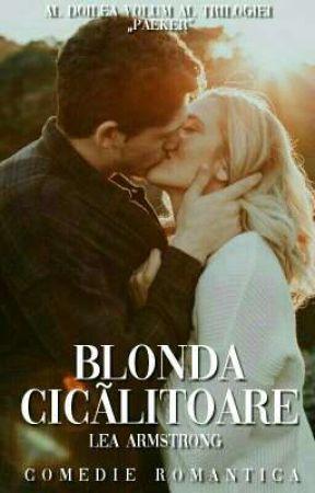 Blonda cicălitoare ( Comedie romantica ) - Vol II by LeaArmstrong