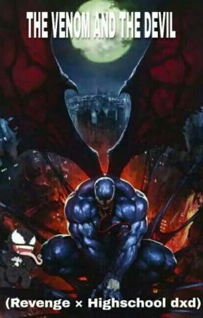 The Venom And The Devilrevenge X Highschool Dxd New Harem
