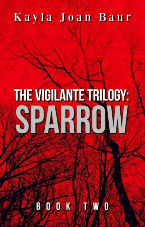 The Vigilante Trilogy: Sparrow [2] NOW ON AMAZON! by wizardinq