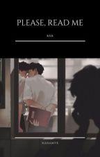 Please, Read Me [BxB]  by NanamYx