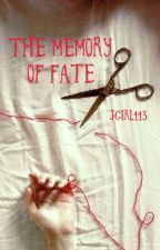 The Memory of Fate (Book 4) by jgirl113