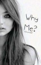 Why Me? by Jinyin880