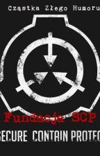 Fundacja SCP by CzastkaZlegoHumoru