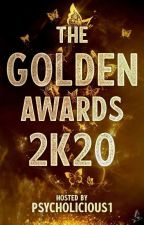 2019 GOLDEN AWARDS {CLOSED UNTIL 2020} by TheGoldenAwards2k19