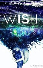 Wish by Aalexxis