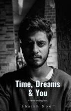 TIME DREAMS AND YOU by NrShaikh