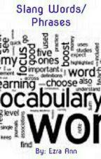 Slang Words or Phrases  by DarciAnnMacLean
