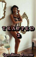 T R A P P E D 2 by QueenBianca_