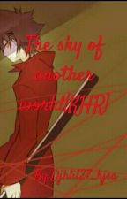 The sky of another world[KHR]*متوقفة لجل غير مسما* by Djhli127_hjsa